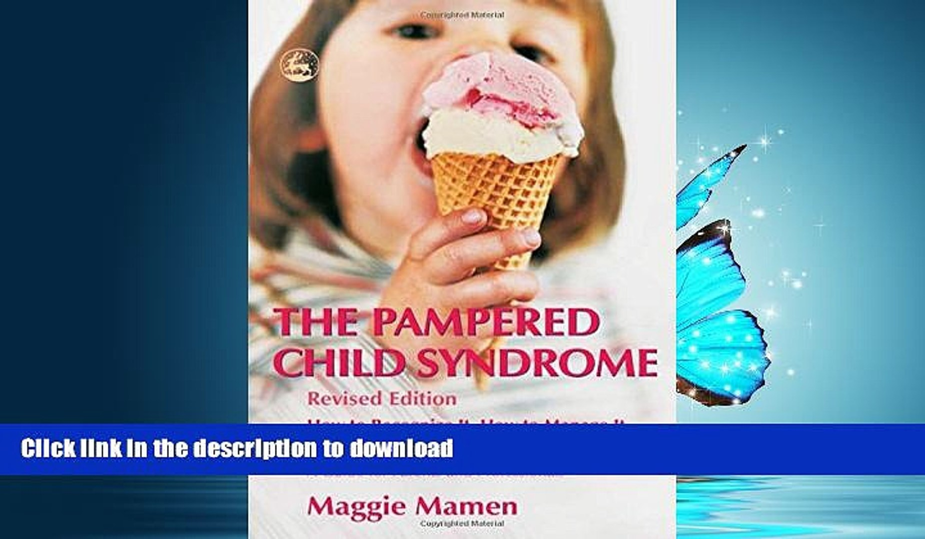 READ BOOK  The Pampered Child Syndrome: How to Recognize It, How to Manage It, And How to Avoid