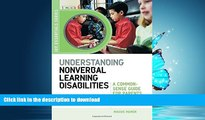 READ BOOK  Understanding Nonverbal Learning Disabilities: A Common-Sense Guide for Parents and