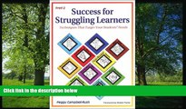 Enjoyed Read Success for Struggling Learners: Techniques That Target Your Students  Needs