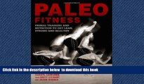Best book  Paleo Fitness: A Primal Training and Nutrition Program to Get Lean, Strong and Healthy