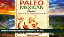 liberty book  Paleo Mexican Recipes: Preparing the Simple Tex-Mex Paleo Cuisines At Home online to