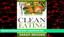 liberty books  Clean Eating - Sarah Brooks: The Clean Eating Ultimate Cookbook And Diet Guide! Low