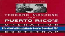 Download Teodoro Moscoso and Puerto Rico s Operation Bootstrap Book Online