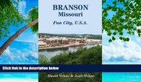 Deals in Books  Branson, Missouri: Travel Guide to Fun City, U.S.A. for a Vacation or a Lifetime