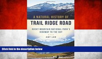 Big Sales  A Natural History of Trail Ridge Road: Rocky Mountain National Park s Highway to the