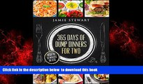 Read books  365 Days of Dump Dinners for Two: Ready in 30 Minutes or Less (Dinner Recipes for Two,