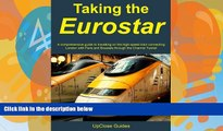 Deals in Books  Taking the Eurostar - A comprehensive guide to travelling on the high-speed train