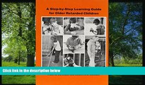 Online eBook A Step-By-Step Learning Guide for Older Retarded Children (Step-By-Step Learning