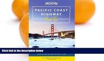 Big Sales  Moon Pacific Coast Highway Road Trip: California, Oregon   Washington (Moon Handbooks)