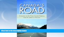 Buy NOW  Canada s Road: A Journey on the Trans-Canada Highway from St. John s to Victoria  Premium