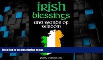 Big Deals  IRISH BLESSINGS: Irish Words of Wisdom For Saint Patrick s Day (IRISH BLESSINGS IRISH