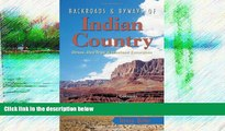 Deals in Books  Backroads   Byways of Indian Country: Drives, Day Trips and Weekend Excursions: