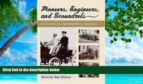 Buy NOW  Pioneers, Engineers, And Scoundrels: The Dawn Of The Automobile In America  Premium