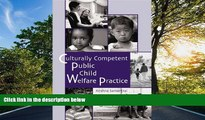 FREE PDF  Culturally Competent Public Child Welfare Practice (SW 360K Child Abuse and Neglect)