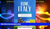 Big Deals  Rome: Rome, Italy: Travel Guide Book-A Comprehensive 5-Day Travel Guide to Rome,