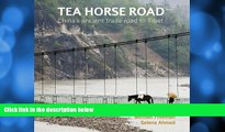 Big Sales  Tea Horse Road: China s Ancient Trade Road to Tibet  Premium Ebooks Best Seller in USA