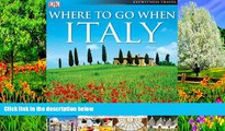 READ NOW  Where To Go When: Italy (Dk Eyewitness Travel)  Premium Ebooks Online Ebooks