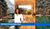 READ NOW  Under the Tuscan Sun / Bella Tuscany  READ PDF Online Ebooks