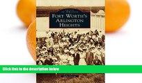 Buy NOW  Fort Worth s Arlington Heights (Images of America Series)  Premium Ebooks Best Seller in
