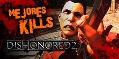 Dishonored 2: Las Kills más brutales