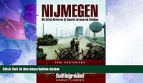 Big Deals  Nijmegen: U. S. 82nd Airborne And Guards Armoured Division (Battleground Europe)  Full