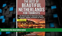 Big Deals  The Best Of Beautiful Netherlands for Tourists: The Ultimate Guide for Netherlands Top