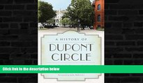 Deals in Books  A History of Dupont Circle: Center of High Society in the Capital (Landmarks)