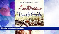 Big Deals  Amsterdam: Amsterdam Travel Guide - The Informative Guide to Amsterdam Travel!  Best