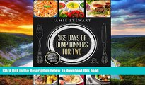 Read book  365 Days of Dump Dinners for Two: Ready in 30 Minutes or Less (Dinner Recipes for Two,