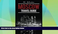 Big Deals  Moscow: Moscow Travel Guide (Moscow Travel Guide, Russian History) (Volume 1)  Best