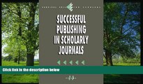 eBook Here Successful Publishing in Scholarly Journals (Survival Skills for Scholars)