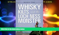 Must Have PDF  Whisky, Kilts, and the Loch Ness Monster: Traveling through Scotland with Boswell
