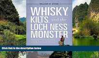 READ NOW  Whisky, Kilts, and the Loch Ness Monster: Traveling through Scotland with Boswell and
