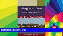 Big Deals  Mini Kilt Tours Glasgow to Oban via Inveraray and Loch Awe a self-drive touring guide