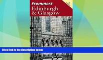 Big Deals  Frommer s Edinburgh   Glasgow (Frommer s Complete Guides)  Best Seller Books Most Wanted