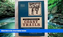 READ NOW  California Coast Trails: A Horseback adventure from Mexico to Oregon in 1911 (Historic