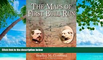 Big Sales  The Maps of First Bull Run: An Atlas of the First Bull Run (Manassas) Campaign,