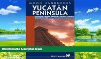 Books to Read  Yucatan Peninsula: Including Yucatan, Campeche, Chiapas, Tabasco, and Quintana Roo