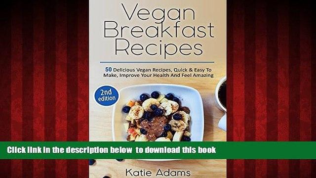Read book  Vegan: Vegan Breakfast Recipes - 50 Delicious Vegan Recipes, Quick   Easy To Make,