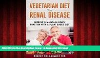 Read book  Vegetarian Diet For Renal Disease: (Renal Disease Diet, Kidney Diet, Renal Kidney