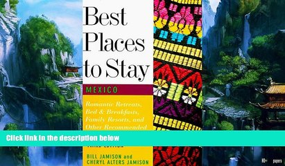 books to read best places to stay in mexico third edition best places to stay series boook