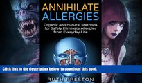 liberty book  Annihilate Allergies: Organic and Natural Methods for Safely Eliminate Allergies