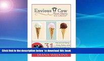 Read books  Envious Cow Non-Dairy Ice Cream: 31 Flavors of Dairy-Free, Paleo, and Vegan Friendly