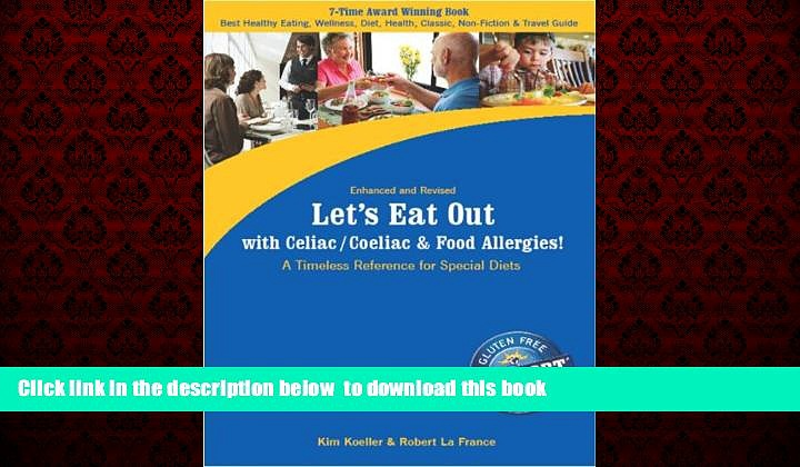 Read books  Let s Eat Out with Celiac/Coeliac and Food Allergies! Reference for Gluten and Allergy