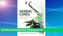 Read book  Herbal Cures - Healing Remedies from Ireland: A Simple Guide to Health-Giving Herbs and