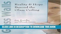 Best Seller Glass Walls: Reality   Hope Beyond the Glass Ceiling Free Read