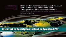 Read The International Law of Environmental Impact Assessment: Process, Substance and Integration