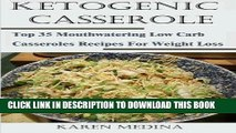 Best Seller Ketogenic Casseroles: Top 35 Mouthwatering Low Carb Casseroles Recipes For Weight Loss
