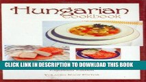 Ebook Hungarian Cookbook, Old World Recipes for New World Cooks (Hippocrene Cookbook Library) Free