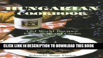 Best Seller Hungarian Cookbook: Old World Recipes for New World Cooks (Hippocrene International